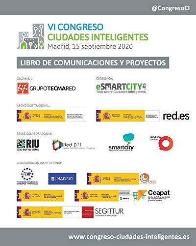 Libro de Comunicaciones y Proyectos VI Congreso Ciudades Inteligentes: Celebrado en Madrid, 15 septiembre 2020