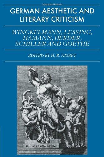 German Aesthetic and Literary Criticism: Winckelmann, Lessing, Hamann, Herder, Schiller and Goethe (Galc)
