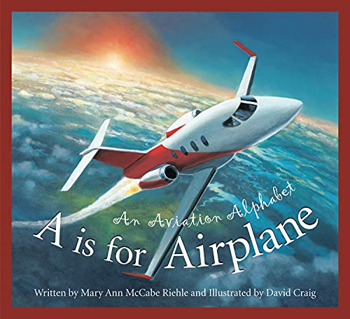 A is for Airplane: An Aviation Alphabet (Science Alphabet)