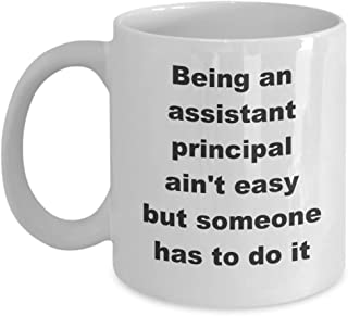 Assistant Principal Ain't Easy Someone Has To Do It Coffee Cup Novelty Mug