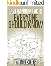 250 Random Facts Everyone Should Know: A collection of random facts useful for the odd pub quiz night get-together or as conversation starters.