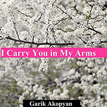I Carry You in My Arms