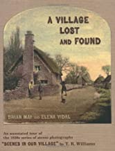 """A Village Lost and Found: An annotated tour of the 1850s series of stereo photographs """"Scenes in Our Village"""" by T. R. Williams by Brian May (2009-12-22)"""