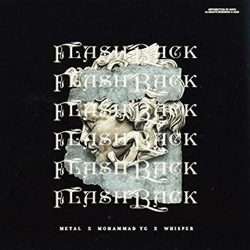 Flash back (feat. Ali whisper & Mohammad tg)