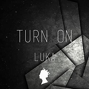 Turn On