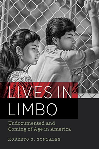 Compare Textbook Prices for Lives in Limbo: Undocumented and Coming of Age in America First Edition ISBN 9780520287266 by Gonzales, Roberto G.,Vargas, Jose Antonio