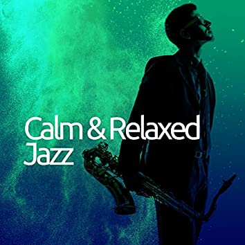 Calm & Relaxed Jazz