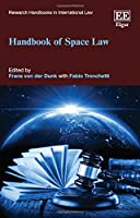 Handbook of Space Law (Research Handbooks in International Law Series)