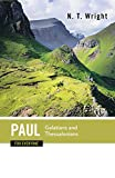 Paul for Everyone: Galatians and Thessalonians (The New Testament for Everyone)