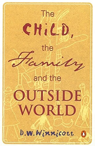 The Child, the Family, and the Outside World (Penguin Psychology)