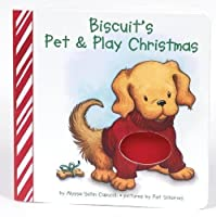 Biscuit's Pet & Play Christmas: A Touch & Feel Book by Alyssa Satin Capucilli(2006-09-26)