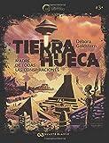 TIERRA HUECA. MADRE DE TODAS LAS CONSPIRACIONES (El C├нrculo del Misterio)
