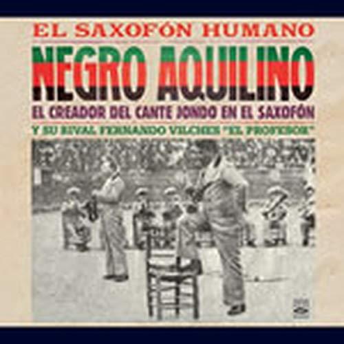 Negro Aquilino - El Saxofon Humano