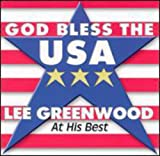 God Bless the USA: Lee Greenwood - At His...