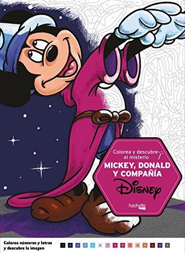 Colorea y descubre el misterio Disney. Mickey, Donald y compañía (Hachette Heroes - Disney - Colorear)