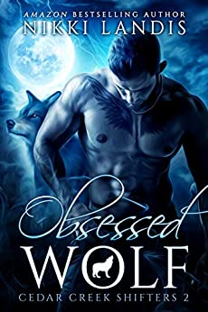 Obsessed Wolf (Cedar Creek Shifters Book 2) by [Nikki Landis, MoorBooks Design]