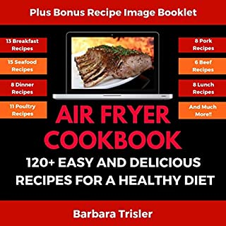 Air Fryer Cookbook: 120+ Easy and Delicious Recipes for a Healthy Diet audiobook cover art