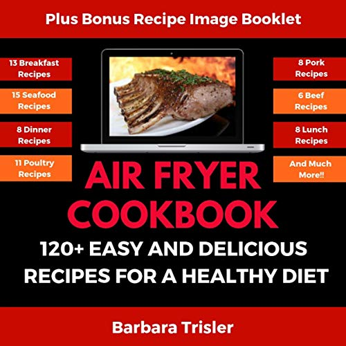 Air Fryer Cookbook: 120+ Easy and Delicious Recipes for a Healthy Diet cover art