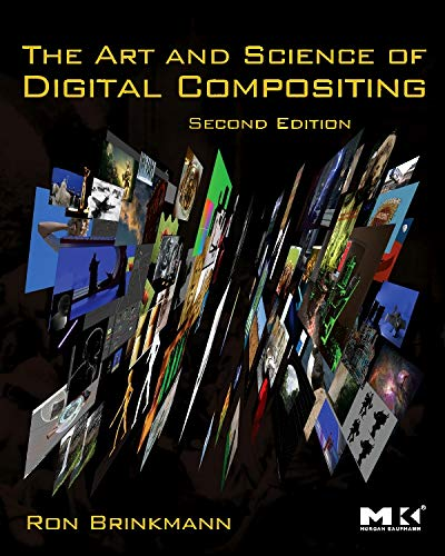Compare Textbook Prices for The Art and Science of Digital Compositing: Techniques for Visual Effects, Animation and Motion Graphics The Morgan Kaufmann Series in Computer Graphics 2 Edition ISBN 9780123706386 by Brinkmann, Ron