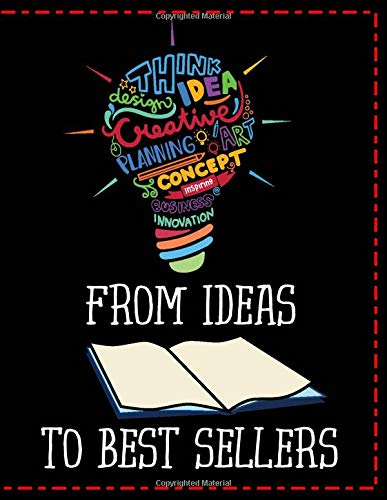 From Ideas To Best Sellers: The Ultimate Book Planner For Nonfiction Authors Self Publishing On Amazon (Or Other Platforms)