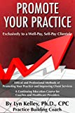 Healthcare Providers: How to Promote Your Practice to a Well-Pay, Self-Pay...