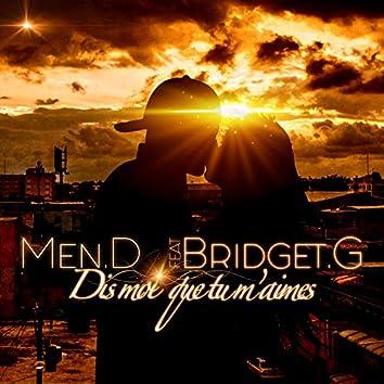 Dis-moi que tu m'aimes (feat. Bridget.G)