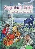 Sagenhaft Eifel! - Abenteuer in einer fantastischen Region: Der Spuk vom Laacher See