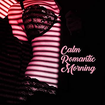 Calm Romantic Morning: Smooth Jazz Music, Soft Sounds of Piano, Sax & Many More, Romantic Melodies and Memories