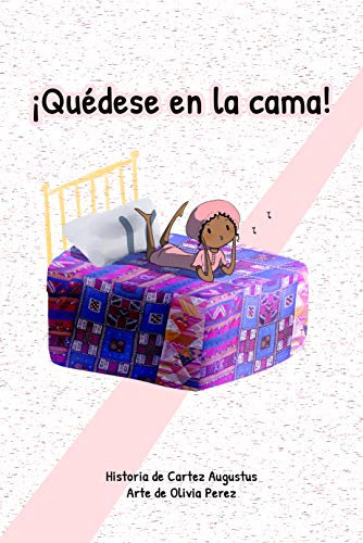 ¡Quédese en la cama! (Please Stay In Bed!) (Spanish Edition)