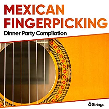 Mexican Fingerpicking Dinner Party Compilation