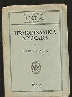 TERMODINAMICA APLICADA. MAQUINAS TERMICAS, REFRIGERACION, ACONDICIONAMIENTO DEL AIRE, PROPULSORES DE REACCION