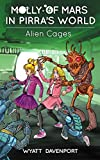 Molly of Mars in Pirra's World: Alien Cages