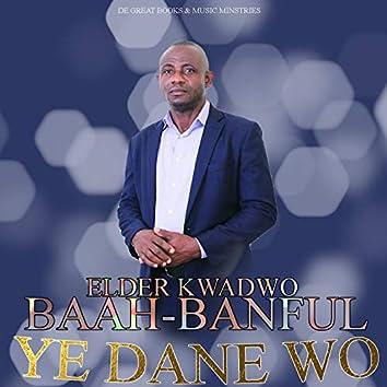 Ye Dane Wo