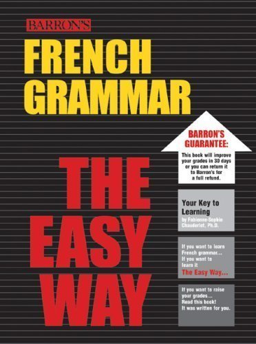 French Grammar the Easy Way (Barron's E-Z Series) by Chauderlot Ph.D., Fabienne-Sophie published by Barron's Educational Series (2003)