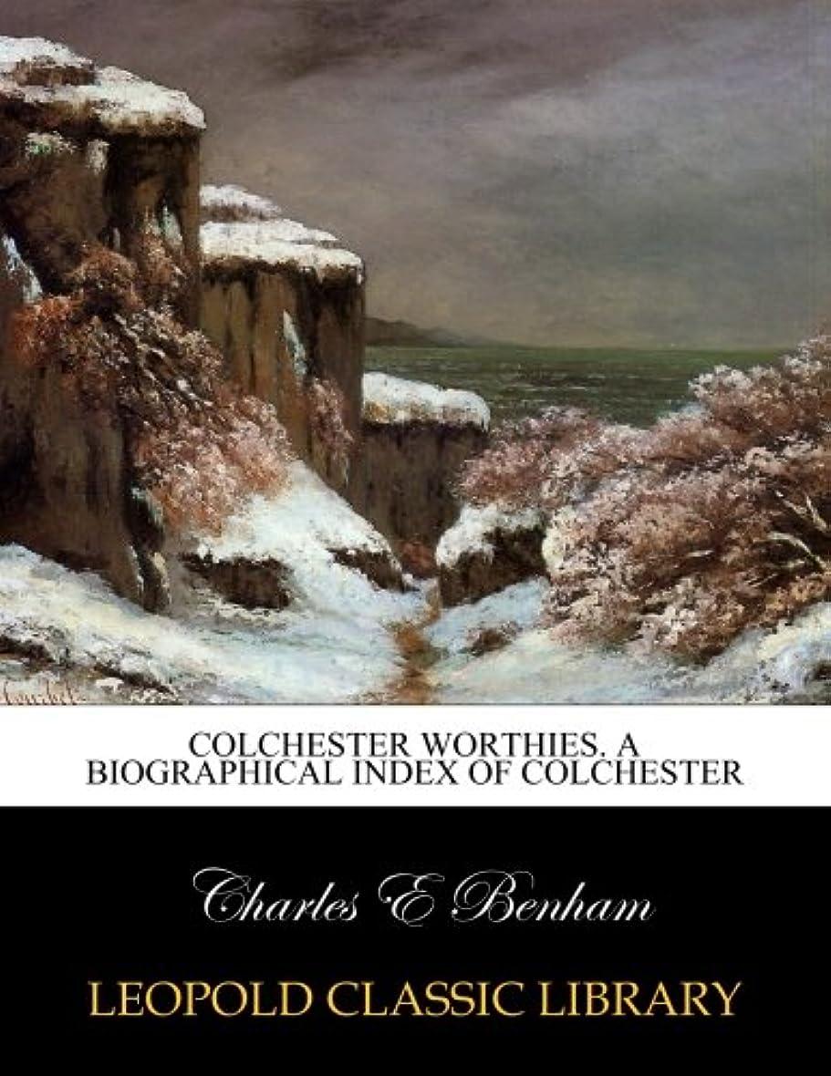 キャリア原告深さColchester worthies. a biographical index of Colchester