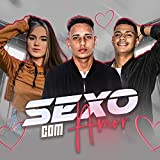 Sexo Com Amor (feat. Mc Niccole & Ryyan No Beat) [Explicit]