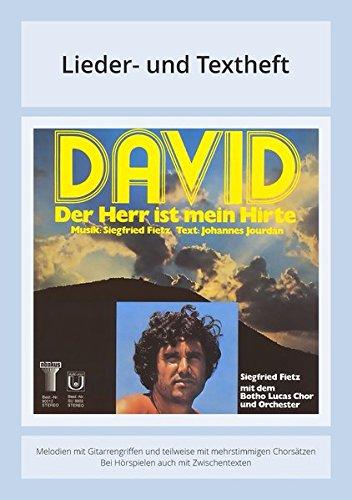 David - Der Herr ist mein Hirte: Lieder- und Textheft: 68 Seiten · A4 Heft · Melodien und Text mit Gitarrengriffen, Zwischentexten, Solistische Stimmen und Chorbearbeitungen und Instrumentalstimmen