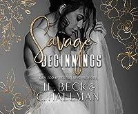 Savage Beginnings: A Dark Mafia Arranged Marriage Romance