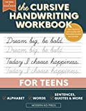 The Cursive Handwriting Workbook for Teens: Learn the Art of Penmanship in this Cursive Writing Practice book with Motivational Quotes and Activities for Young Adults and Teenagers