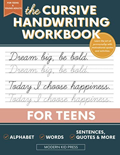 Compare Textbook Prices for The Cursive Handwriting Workbook for Teens: Learn the Art of Penmanship in this Cursive Writing Practice book with Motivational Quotes and Activities for Young Adults and Teenagers  ISBN 9781952842238 by Press, Modern Kid