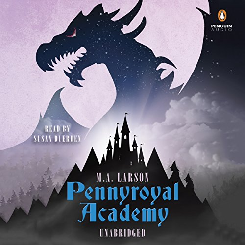 Pennyroyal Academy                   By:                                                                                                                                 M.A. Larson                               Narrated by:                                                                                                                                 Susan Duerden                      Length: 8 hrs and 47 mins     82 ratings     Overall 4.4