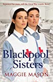 Blackpool Sisters: A heart-warming and heartbreaking wartime family saga, from the much-loved author (Sandgronians Trilogy Book 2) (English Edition)