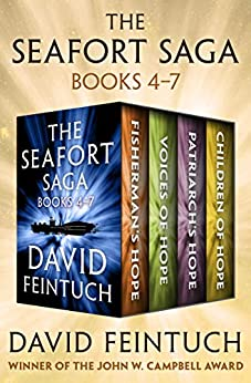 The Seafort Saga Books 4–7: Fisherman's Hope, Voices of Hope, Patriarch's Hope, and Children of Hope by [David Feintuch]