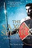 The Saxon Spears: a novel of the Dark Ages (The Song of Ash)