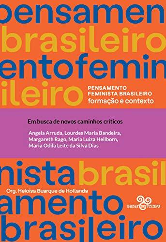 Em busca de novos caminhos críticos (Pensamento feminista brasileiro)
