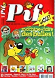PIF GADGET [No 9] du 30/03/2006 - la machine a faire des bulles db - trelawney - nestor & polux - la fee kaca - hot dog - dicemtim...