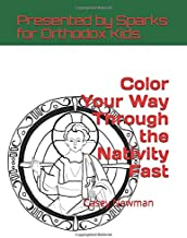 Color Your Way Through the Nativity Fast: Presented by Sparks for Orthodox Kids