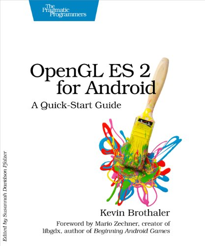 OpenGL ES 2 for Android: A Quick-Start Guide (Pragmatic Programmers) (English Edition)