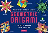 Geometric Origami: The Art of Modular Paper Sculpture: This Kit Contains an Origami Book with Downloadable Instructions: Great for Kids and Adults (English Edition)