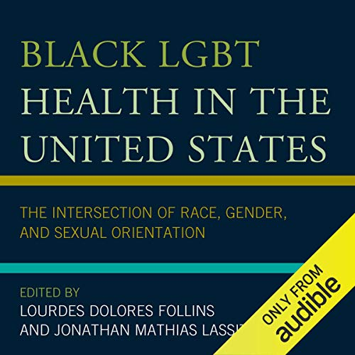 Black LGBT Health in the United States audiobook cover art